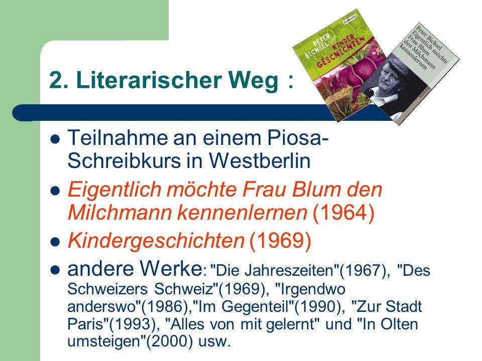2. Literarischer Weg:Teilnahme an einem Piosa-Schreibkurs in Westberlin. Eigentlich möchte Frau Blum den Milchmann kennenlernen (1964)
