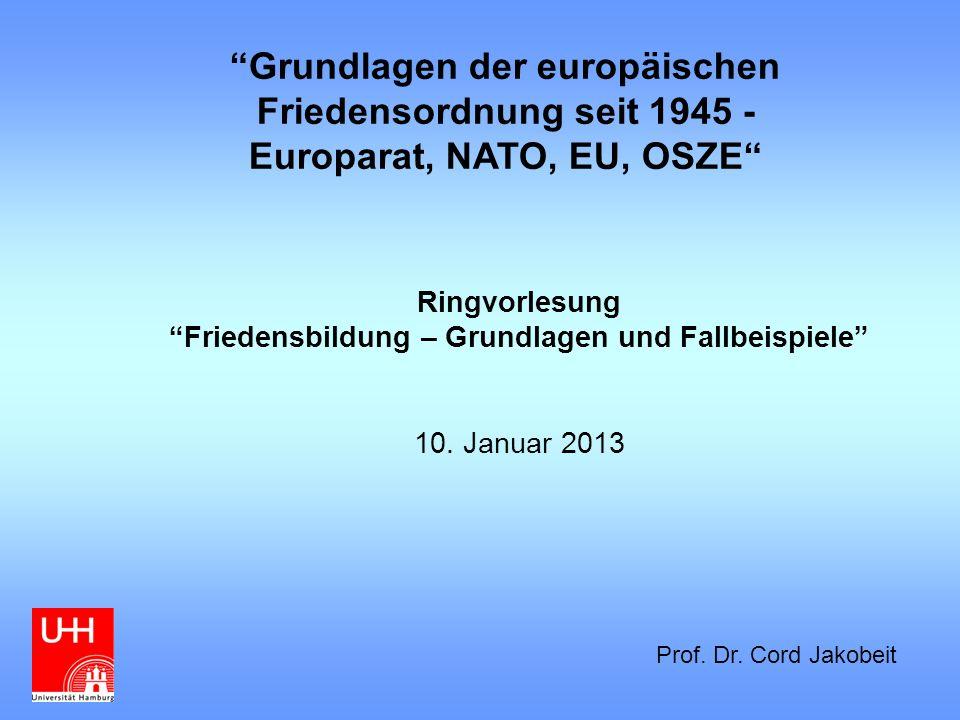 Grundlagen der europäischen Friedensordnung seit 1945 -