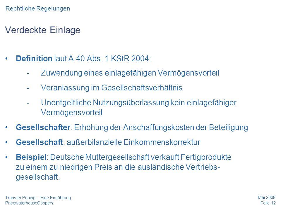 Verdeckte Einlage Definition laut A 40 Abs. 1 KStR 2004: