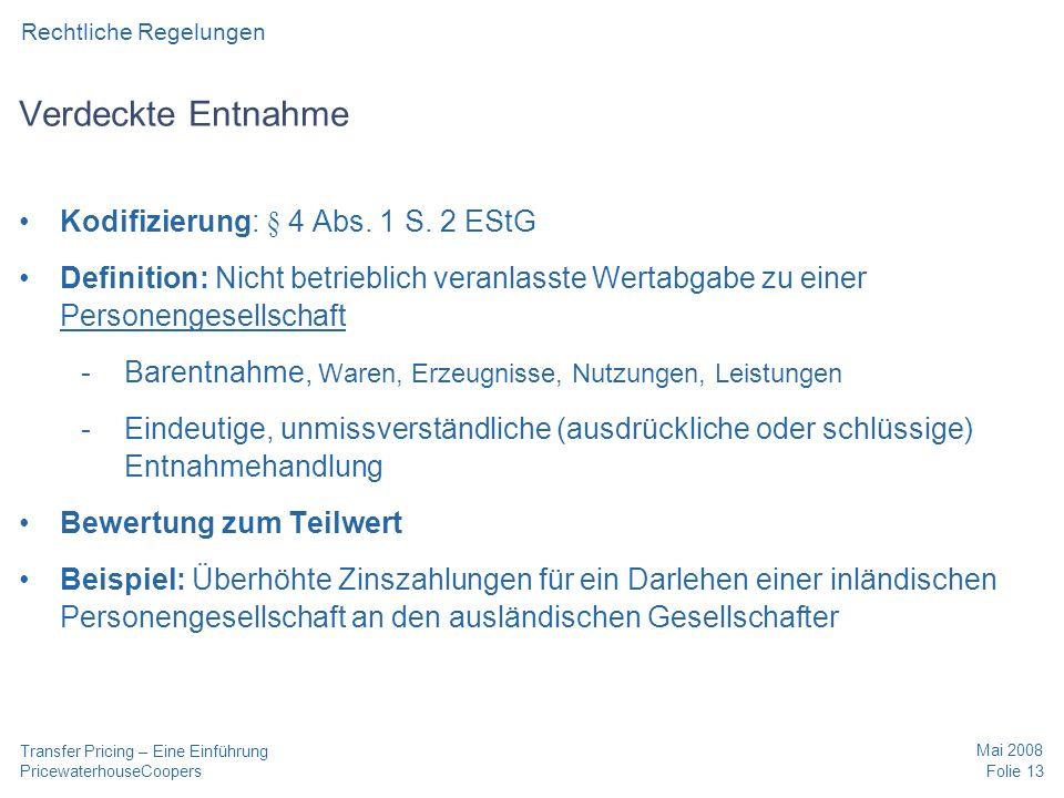 Verdeckte Entnahme Kodifizierung: § 4 Abs. 1 S. 2 EStG