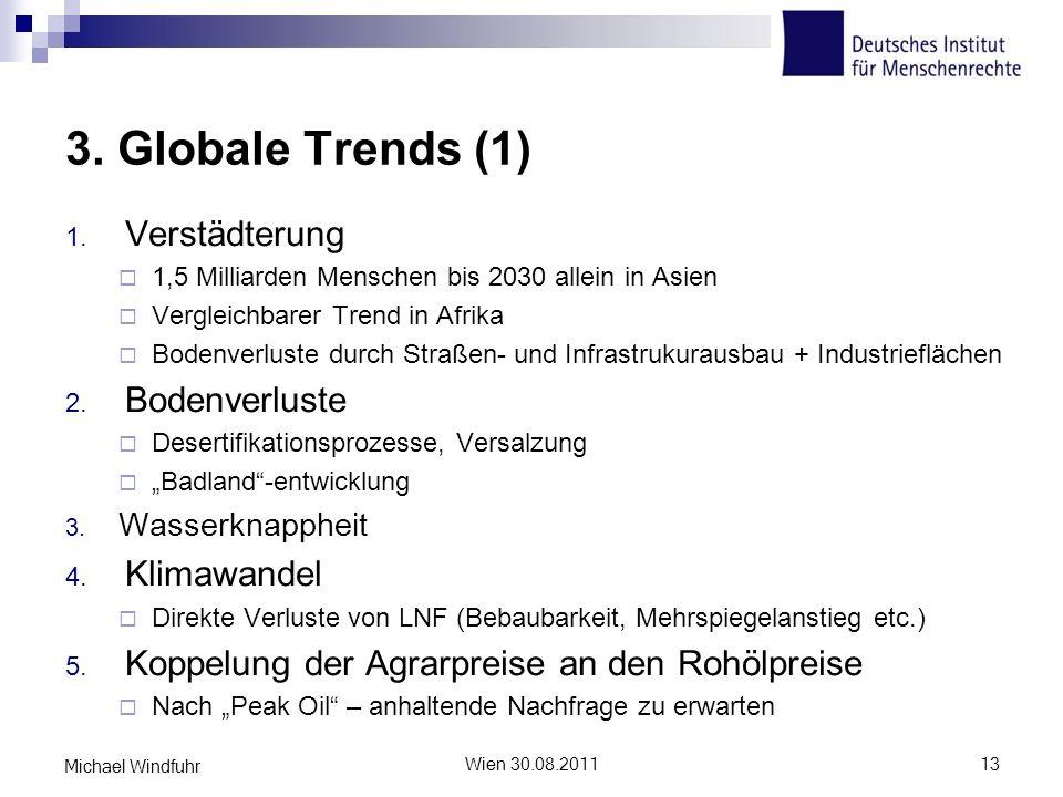 3. Globale Trends (1) Verstädterung Bodenverluste Klimawandel