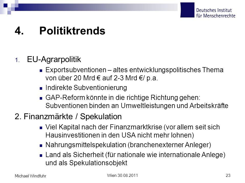 4. Politiktrends EU-Agrarpolitik 2. Finanzmärkte / Spekulation