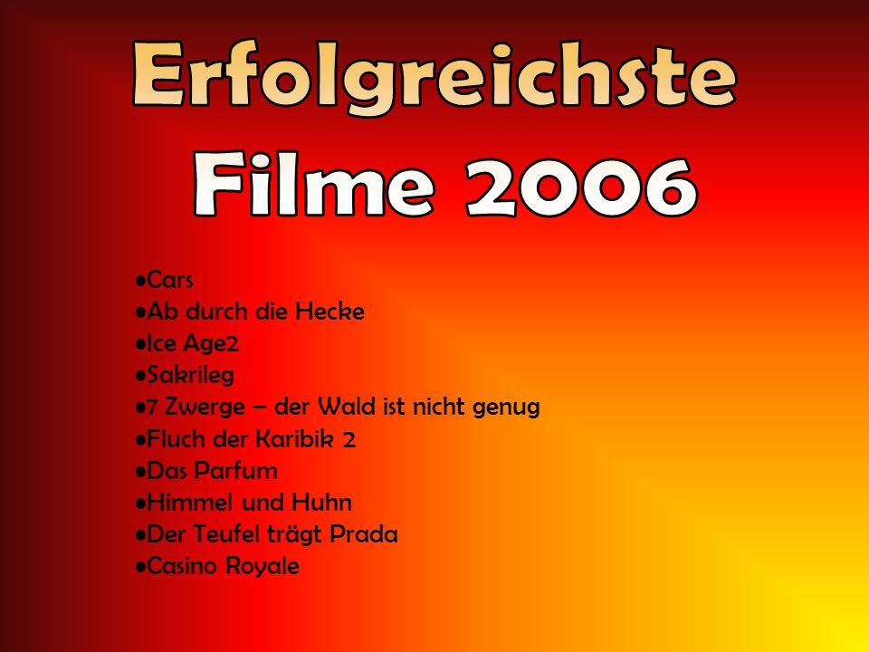 Erfolgreichste Filme 2006 Cars Ab durch die Hecke Ice Age2 Sakrileg