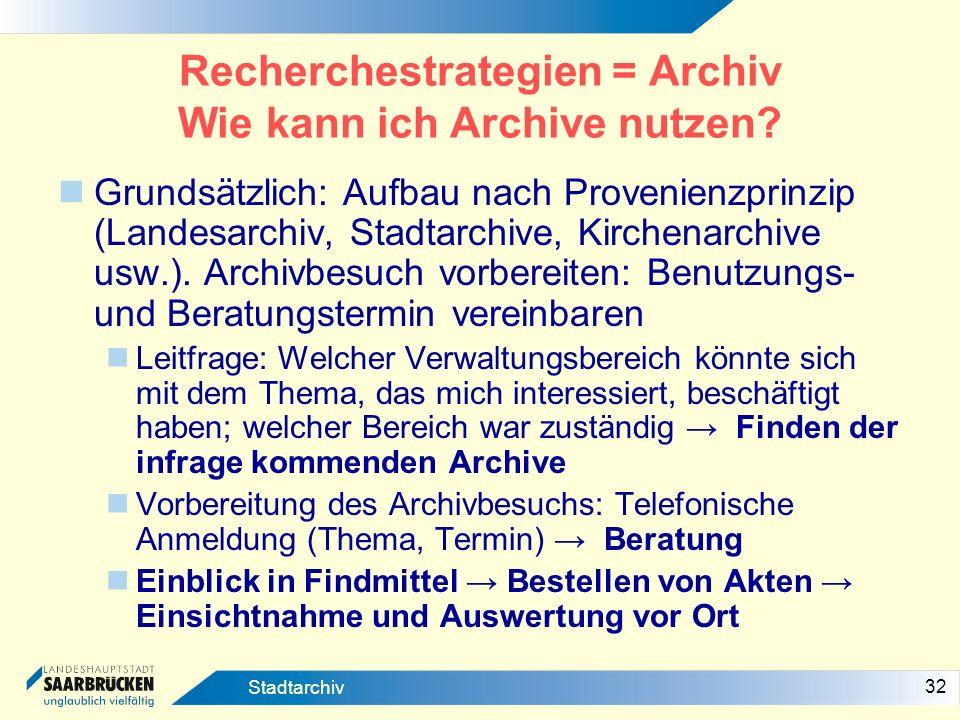 Recherchestrategien = Archiv Wie kann ich Archive nutzen