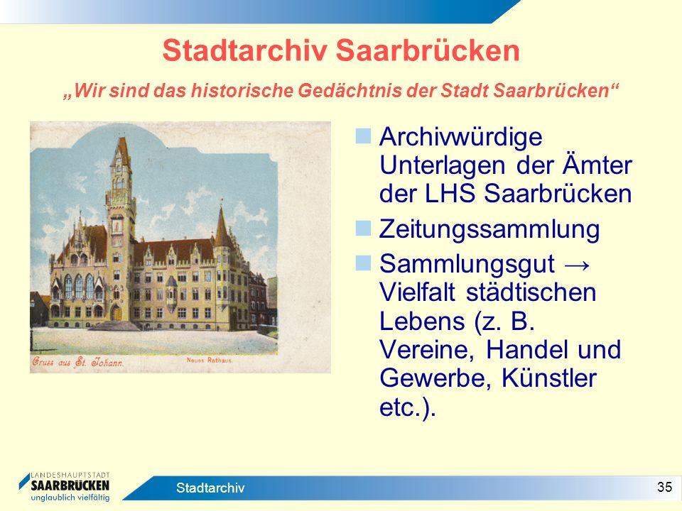 """Stadtarchiv Saarbrücken """"Wir sind das historische Gedächtnis der Stadt Saarbrücken"""