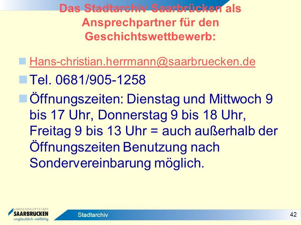 Das Stadtarchiv Saarbrücken als Ansprechpartner für den Geschichtswettbewerb: