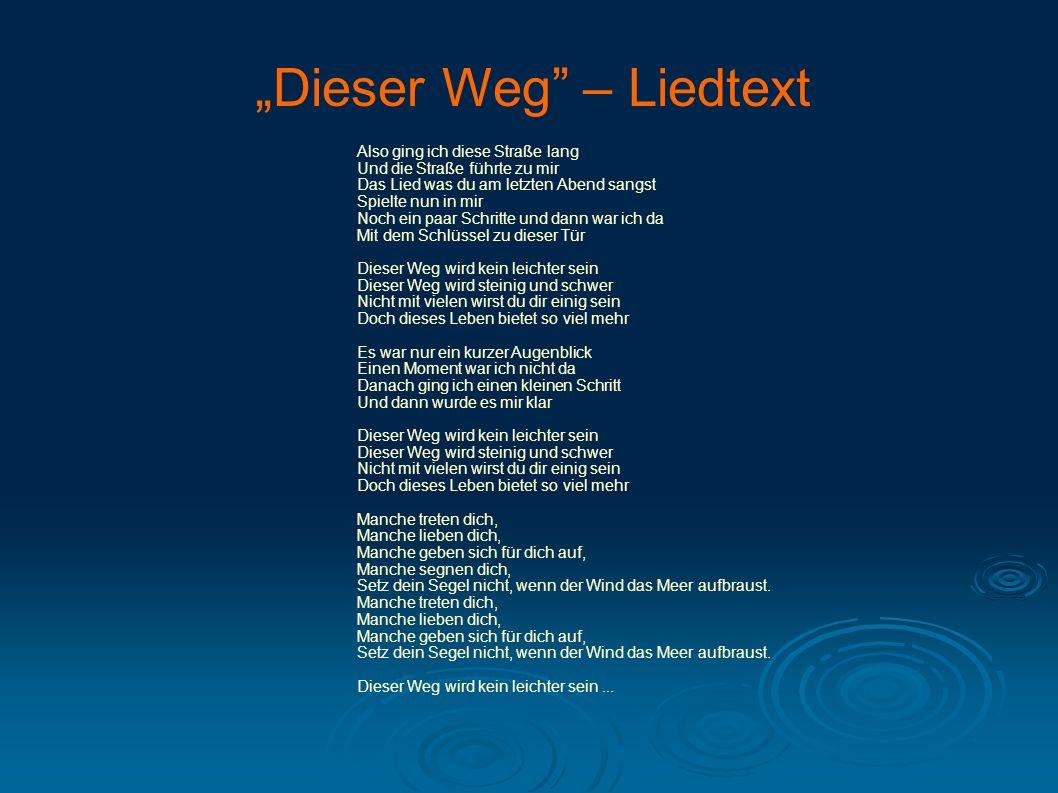 """""""Dieser Weg – Liedtext"""