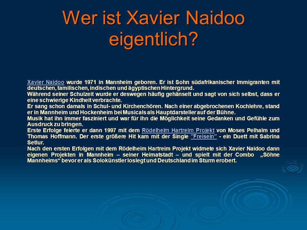 Wer ist Xavier Naidoo eigentlich