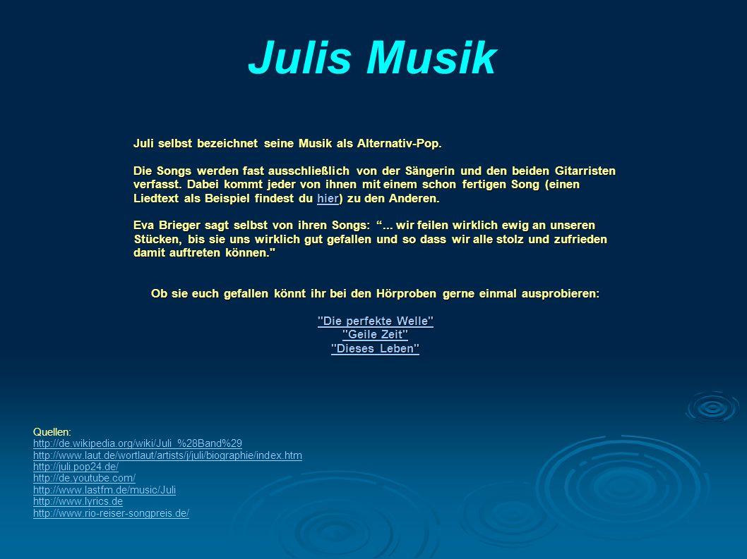 Julis Musik Juli selbst bezeichnet seine Musik als Alternativ-Pop.