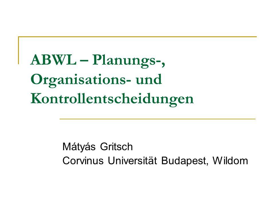 ABWL – Planungs-, Organisations- und Kontrollentscheidungen