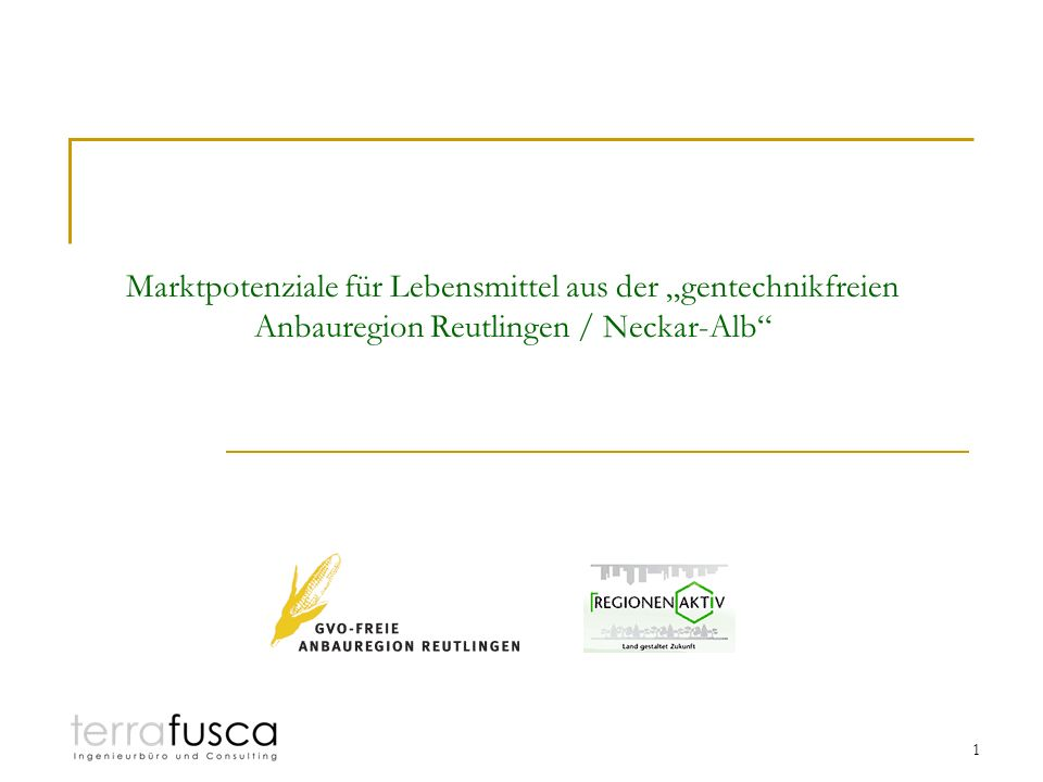 """Marktpotenziale für Lebensmittel aus der """"gentechnikfreien Anbauregion Reutlingen / Neckar-Alb"""