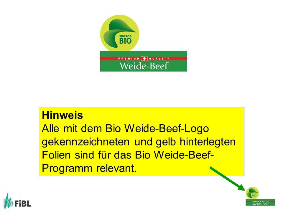 Hinweis Alle mit dem Bio Weide-Beef-Logo gekennzeichneten und gelb hinterlegten Folien sind für das Bio Weide-Beef-Programm relevant.