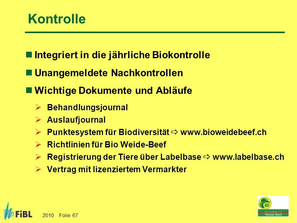 Kontrolle Integriert in die jährliche Biokontrolle
