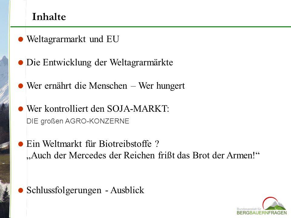 Inhalte Weltagrarmarkt und EU Die Entwicklung der Weltagrarmärkte