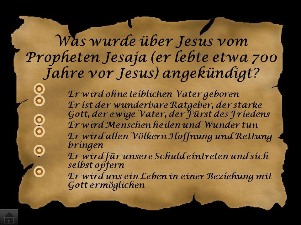 Was wurde über Jesus vom Propheten Jesaja (er lebte etwa 700 Jahre vor Jesus) angekündigt