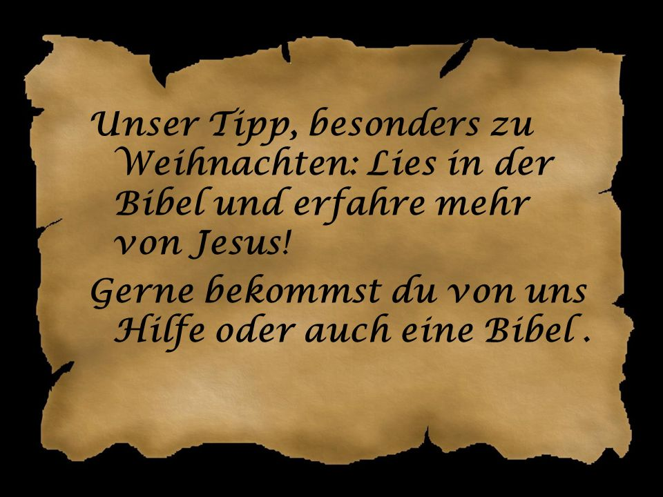 Unser Tipp, besonders zu Weihnachten: Lies in der Bibel und erfahre mehr von Jesus.