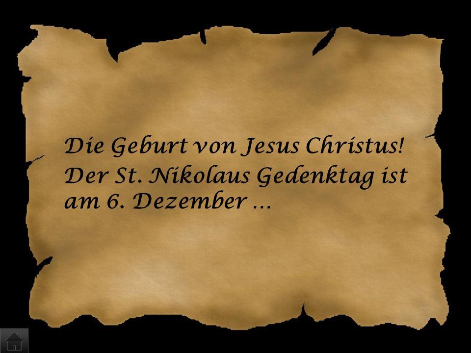Der St. Nikolaus Gedenktag ist am 6. Dezember …