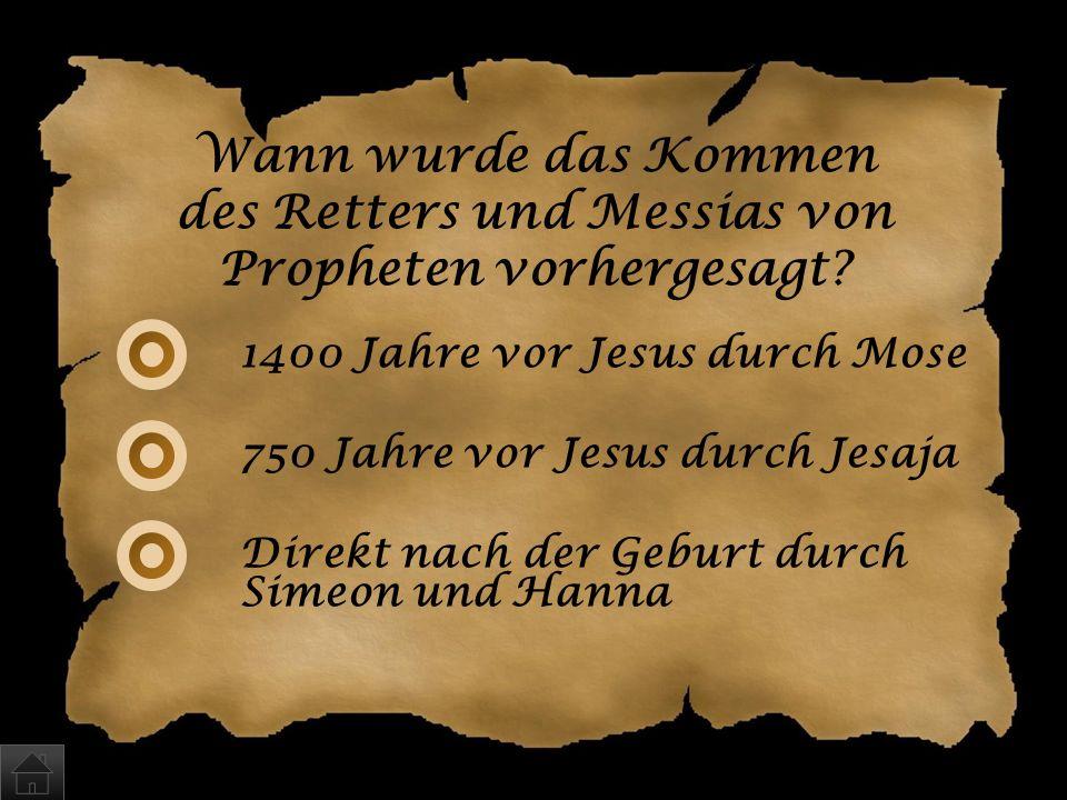 Wann wurde das Kommen des Retters und Messias von Propheten vorhergesagt