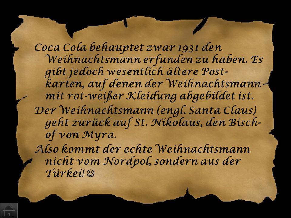 Coca Cola behauptet zwar 1931 den Weihnachtsmann erfunden zu haben