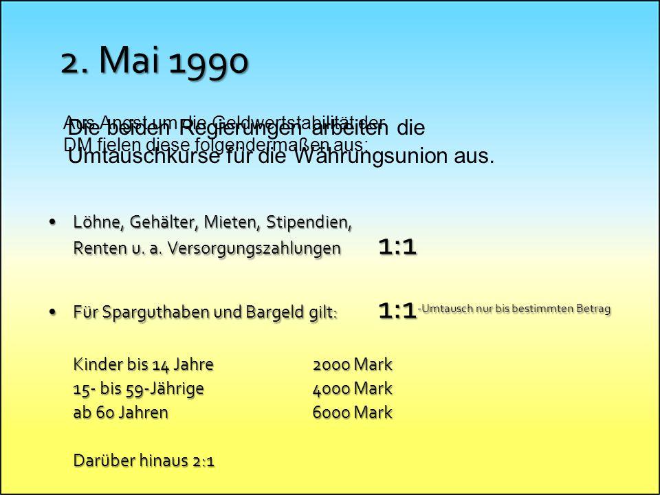 2. Mai 1990 Die beiden Regierungen arbeiten die Umtauschkurse für die Währungsunion aus.