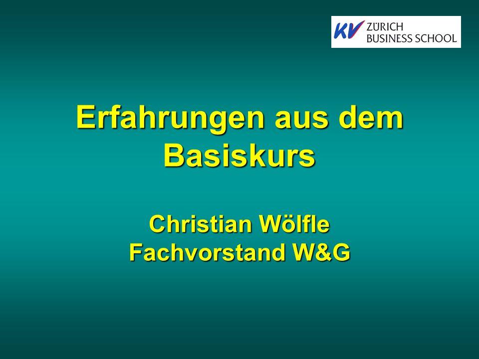 Erfahrungen aus dem Basiskurs Christian Wölfle Fachvorstand W&G