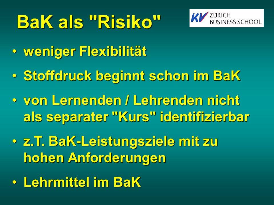 BaK als Risiko weniger Flexibilität Stoffdruck beginnt schon im BaK
