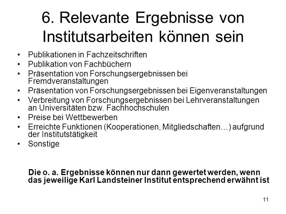 6. Relevante Ergebnisse von Institutsarbeiten können sein