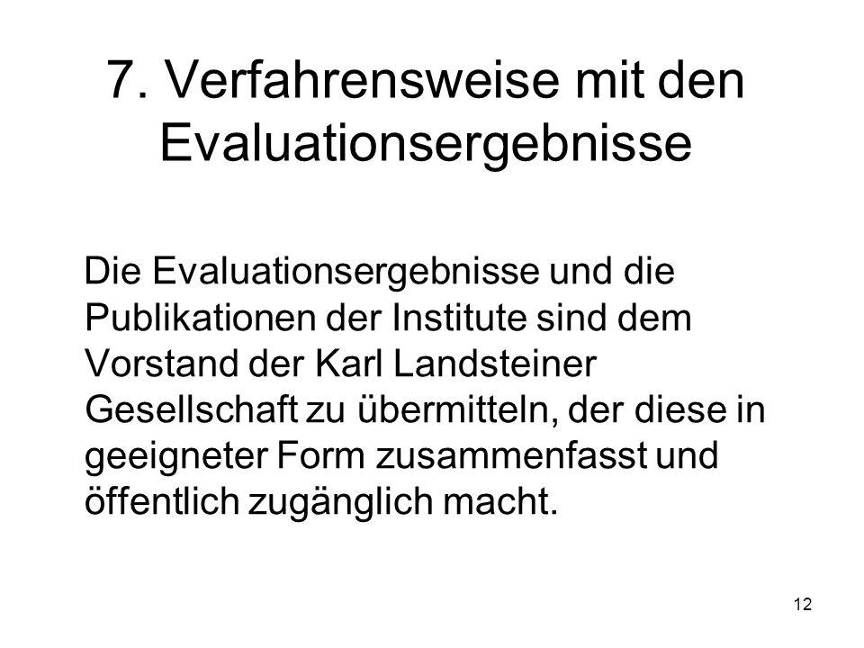 7. Verfahrensweise mit den Evaluationsergebnisse