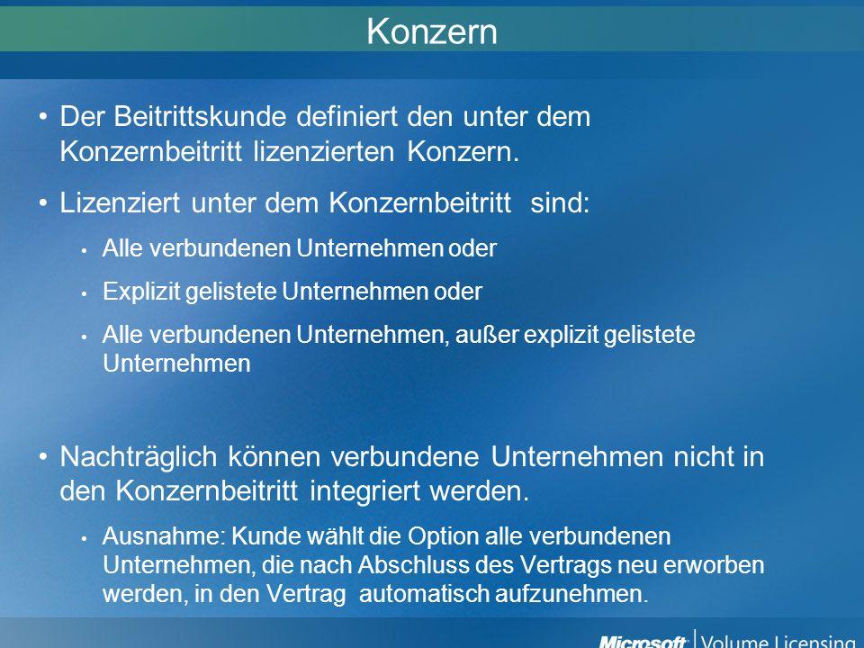 KonzernDer Beitrittskunde definiert den unter dem Konzernbeitritt lizenzierten Konzern. Lizenziert unter dem Konzernbeitritt sind:
