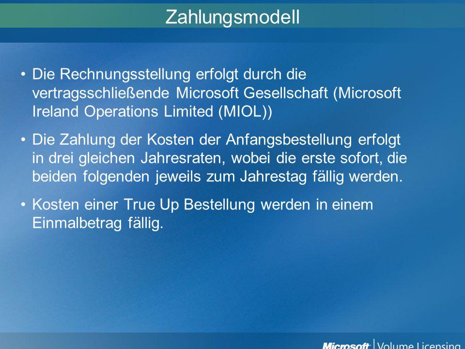 ZahlungsmodellDie Rechnungsstellung erfolgt durch die vertragsschließende Microsoft Gesellschaft (Microsoft Ireland Operations Limited (MIOL))