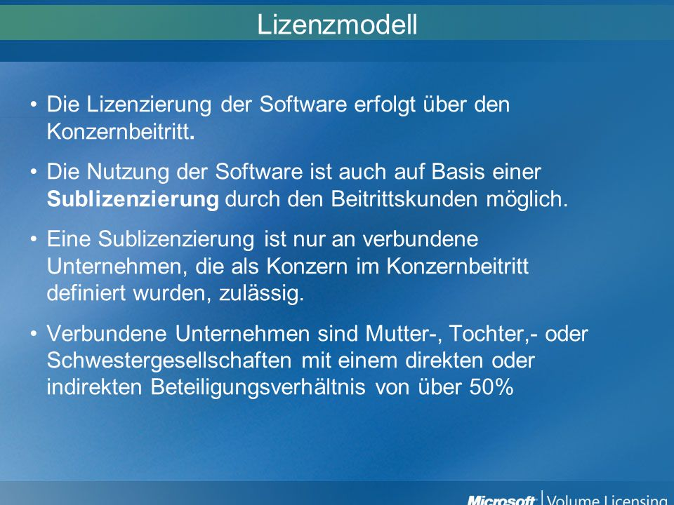 LizenzmodellDie Lizenzierung der Software erfolgt über den Konzernbeitritt.