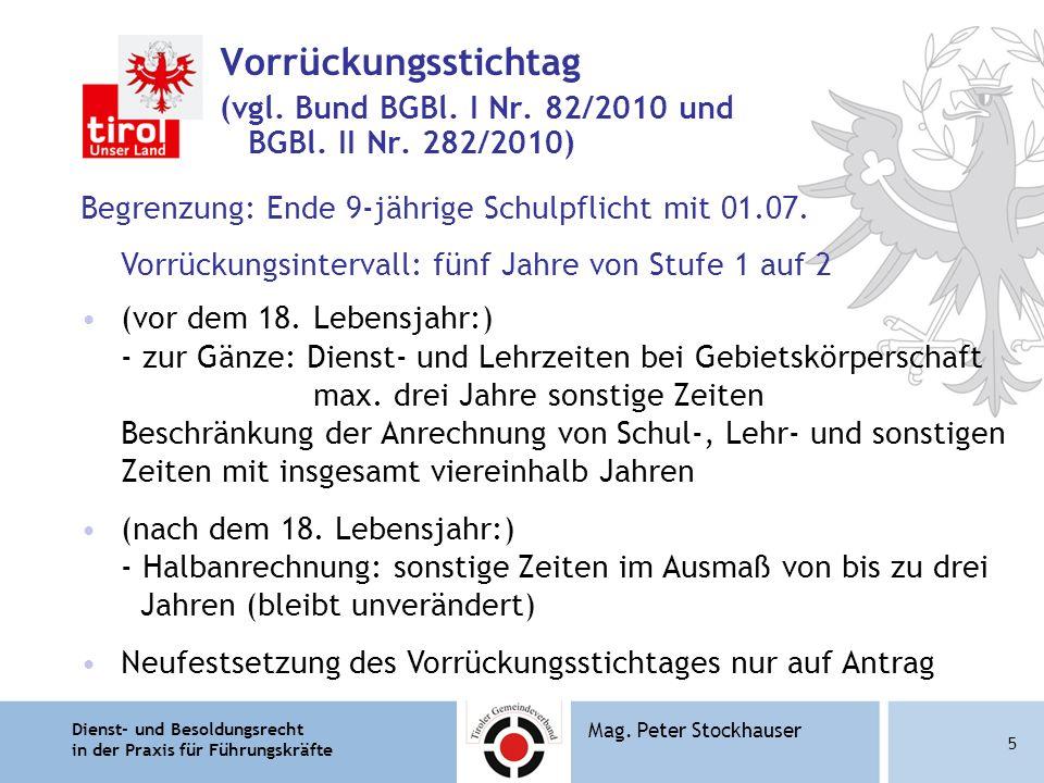 Vorrückungsstichtag (vgl. Bund BGBl. I Nr. 82/2010 und BGBl. II Nr. 282/2010)