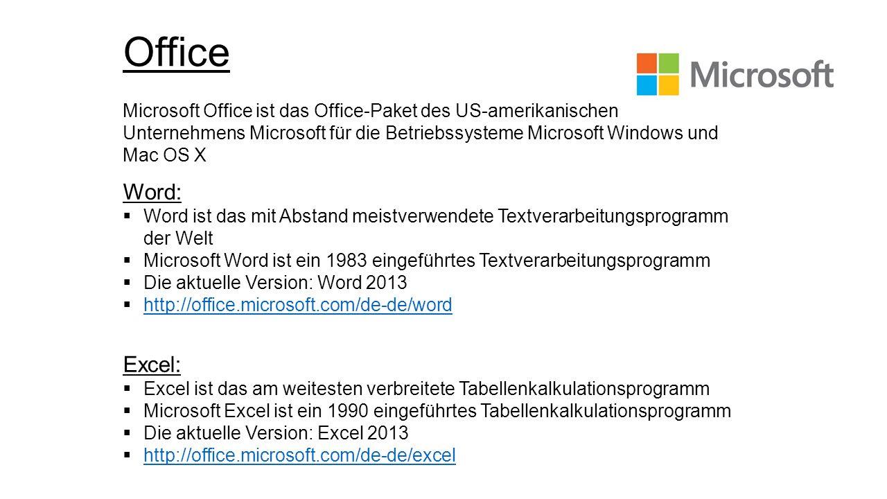 Office Microsoft Office ist das Office-Paket des US-amerikanischen Unternehmens Microsoft für die Betriebssysteme Microsoft Windows und Mac OS X.
