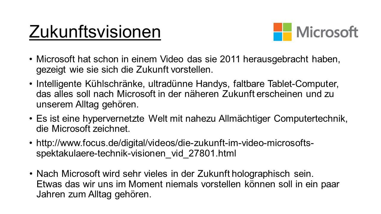 Zukunftsvisionen Microsoft hat schon in einem Video das sie 2011 herausgebracht haben, gezeigt wie sie sich die Zukunft vorstellen.