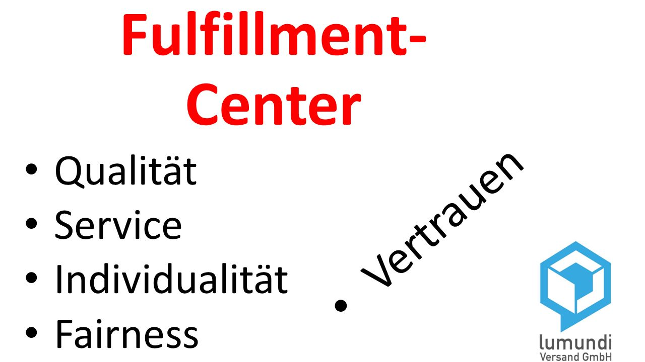 Fulfillment- Center Vertrauen Qualität Service Individualität Fairness
