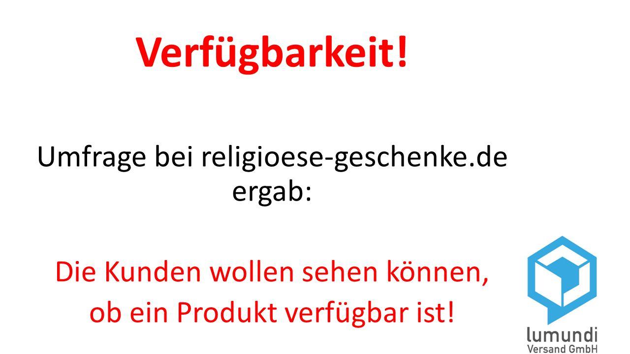 Verfügbarkeit! Umfrage bei religioese-geschenke.de ergab: