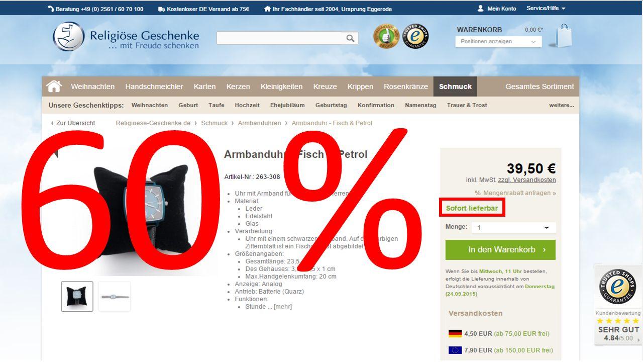 60 % Sechzig Prozent einer Kundenbefragung wollen genau wissen, ob ihr Produkt auch wirklich verfügbar ist, bevor sie bestellen!