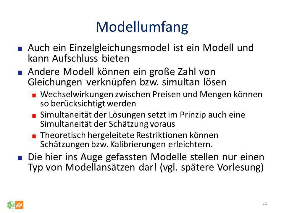 ModellumfangAuch ein Einzelgleichungsmodel ist ein Modell und kann Aufschluss bieten.