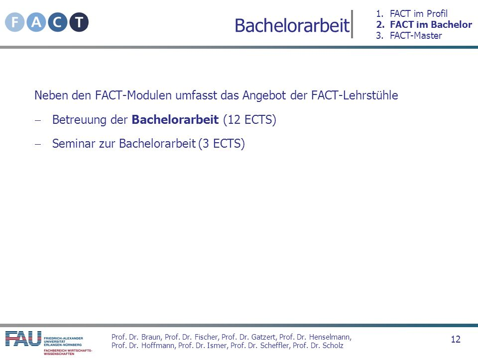 1. FACT im Profil 2. FACT im Bachelor 3. FACT-Master