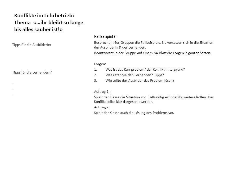 Konflikte im Lehrbetrieb: Thema «…ihr bleibt so lange bis alles sauber ist!»