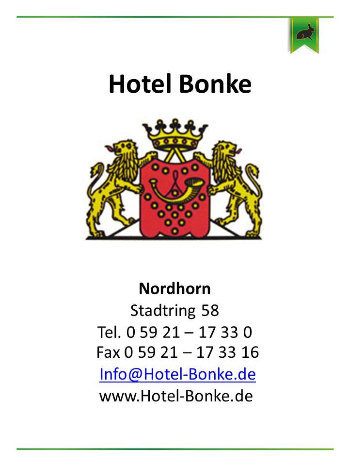 Hotel Bonke Nordhorn Stadtring 58 Tel. 0 59 21 – 17 33 0