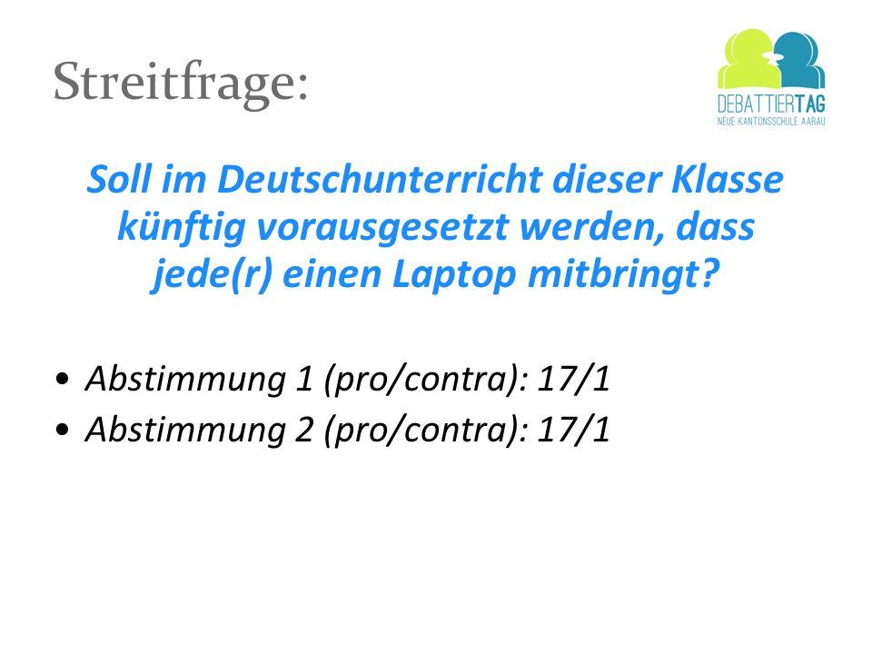 Streitfrage: Soll im Deutschunterricht dieser Klasse künftig vorausgesetzt werden, dass jede(r) einen Laptop mitbringt