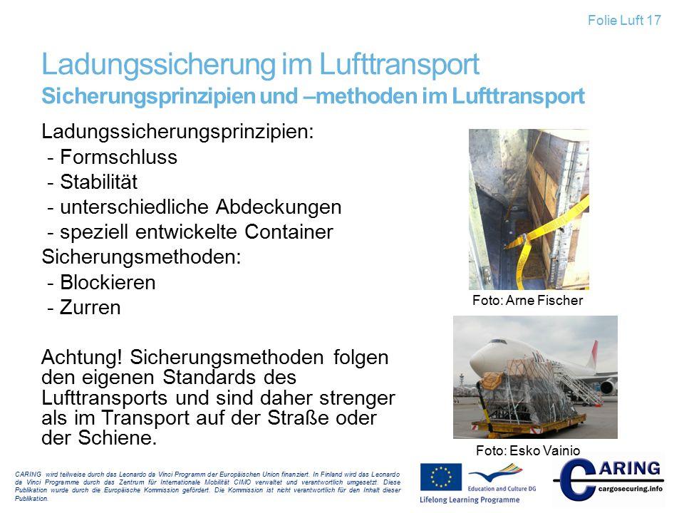 Folie Luft 17 Ladungssicherung im Lufttransport Sicherungsprinzipien und –methoden im Lufttransport.