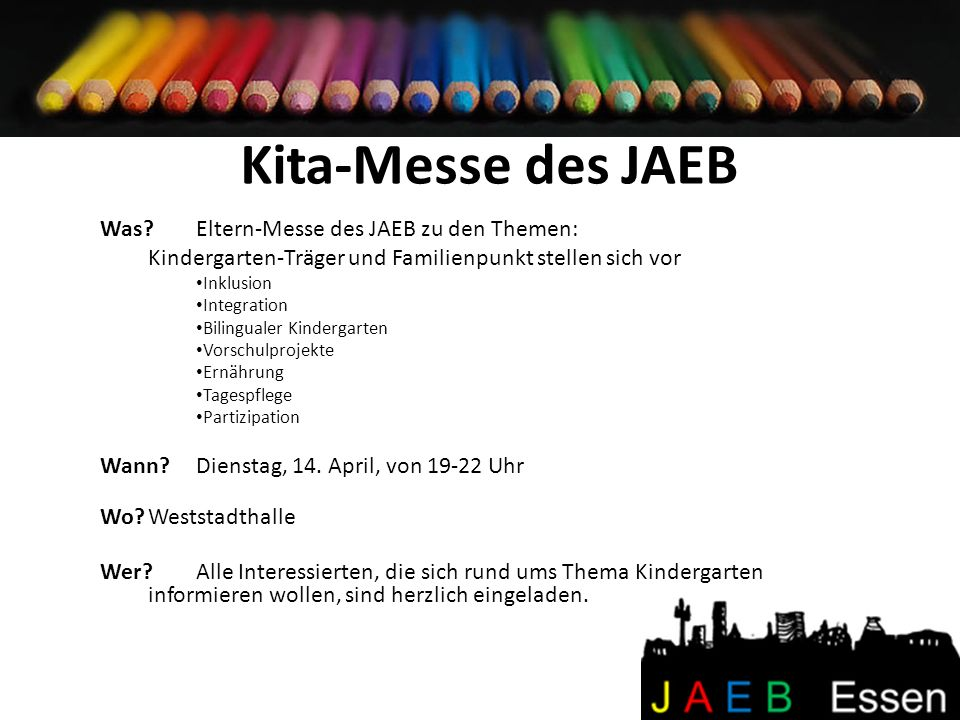 Kita-Messe des JAEB Was Eltern-Messe des JAEB zu den Themen: