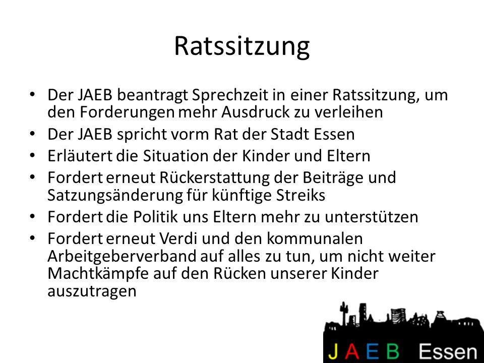 Ratssitzung Der JAEB beantragt Sprechzeit in einer Ratssitzung, um den Forderungen mehr Ausdruck zu verleihen.