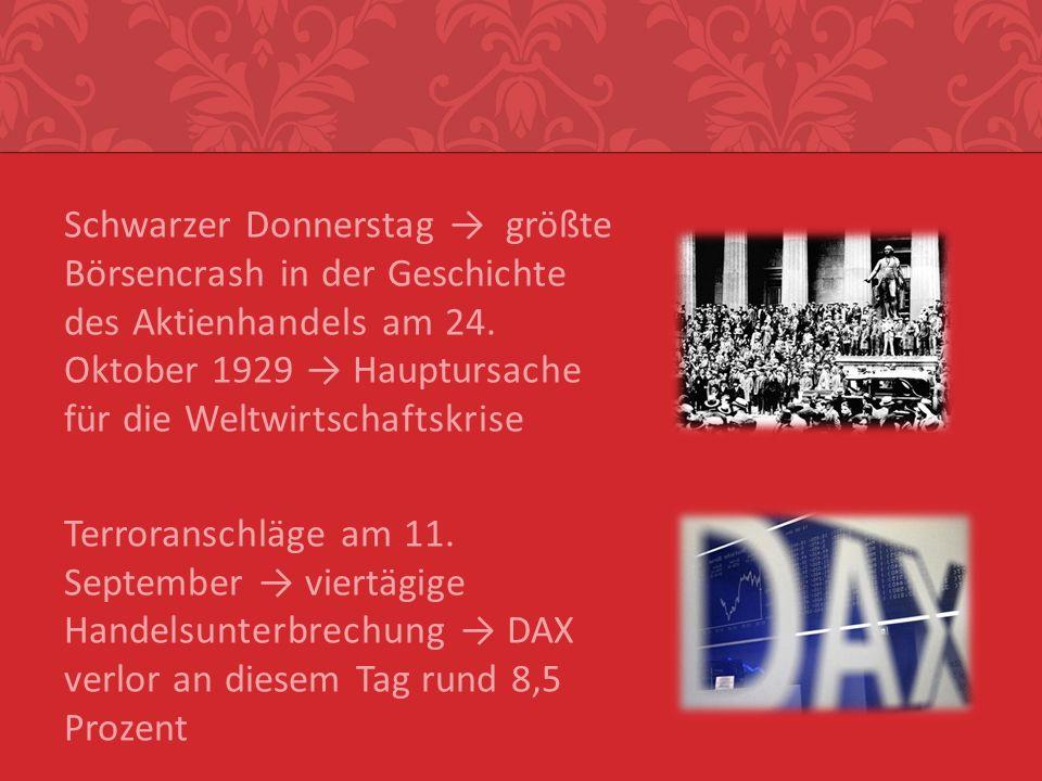 Schwarzer Donnerstag → größte Börsencrash in der Geschichte des Aktienhandels am 24.