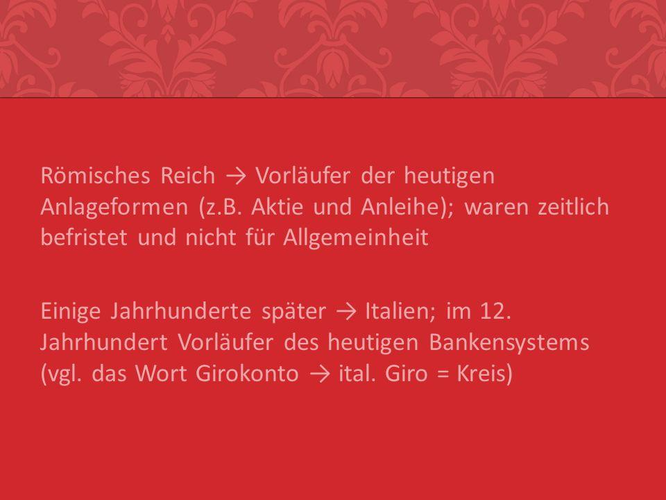 Römisches Reich → Vorläufer der heutigen Anlageformen (z. B