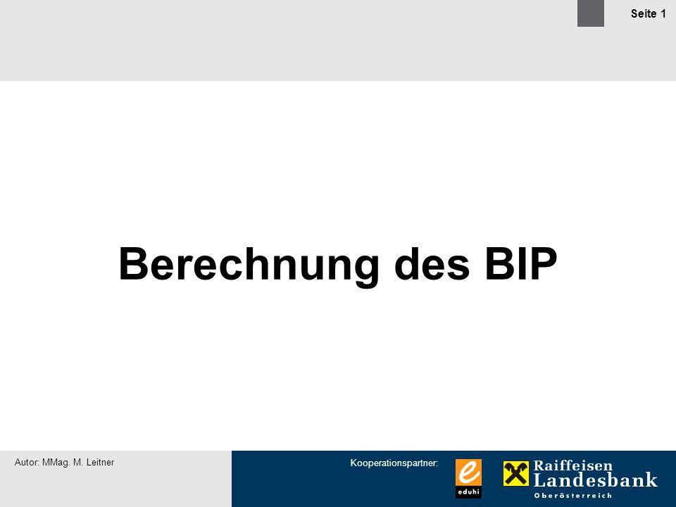 Berechnung des BIP Autor: MMag. M. Leitner