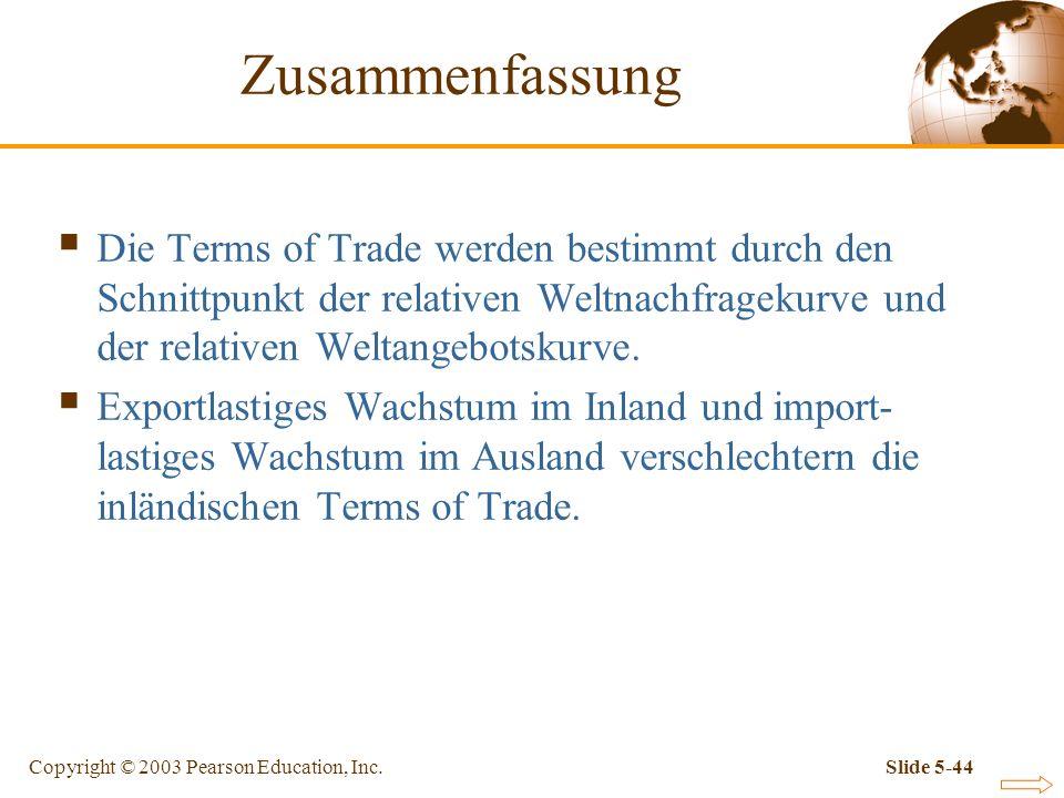 Zusammenfassung Die Terms of Trade werden bestimmt durch den Schnittpunkt der relativen Weltnachfragekurve und der relativen Weltangebotskurve.