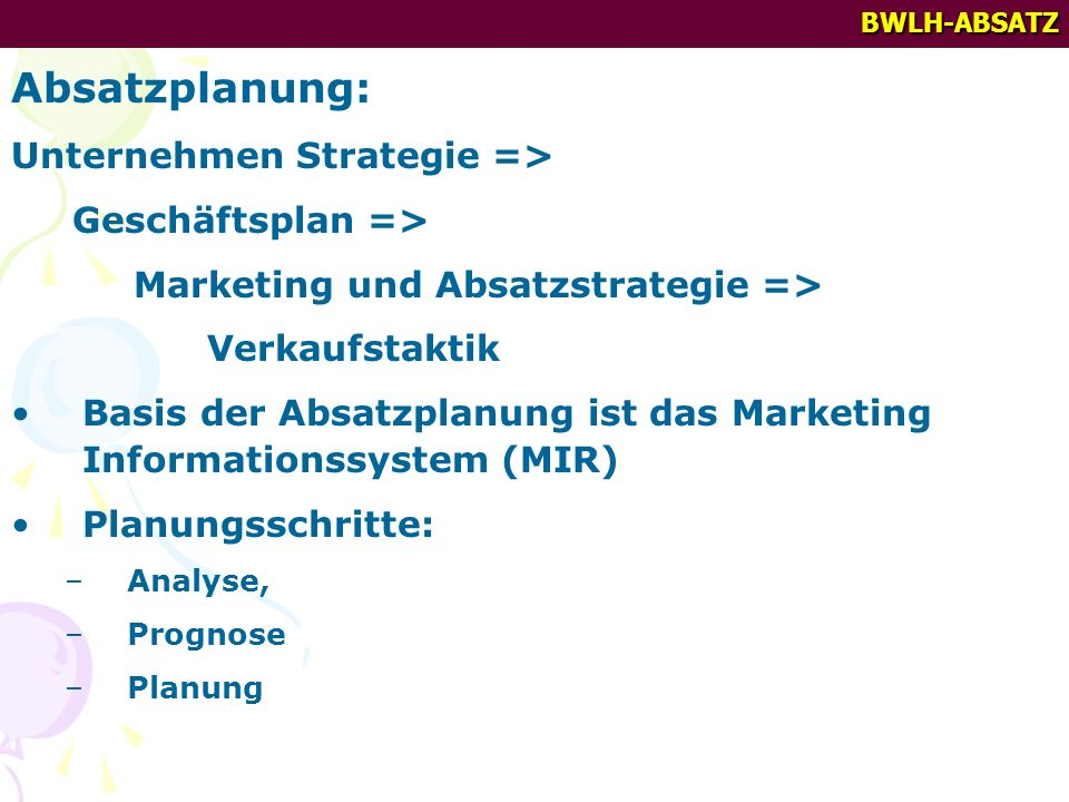 Absatzplanung: Unternehmen Strategie => Geschäftsplan =>